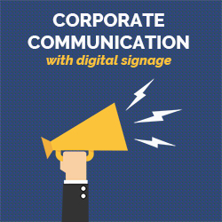 Corporate communication with digital signage