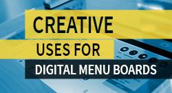 Creative Uses Of Digital Menu Boards