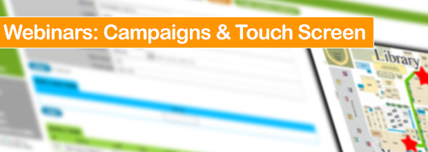 Webinars: How to Structure your Campaigns / Operate Touch Screen