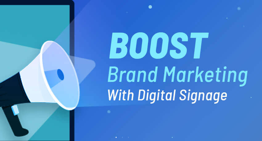 Boost Brand Marketing With Digital Signage