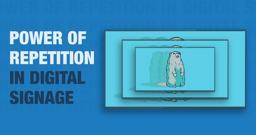 The Power of Repetition in Digital Signage