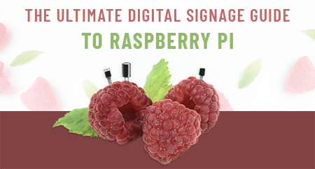 Ultimate Guide To Digital Signage For Raspberry Pi