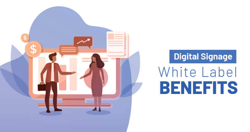Benefits of white label digital signage solutions
